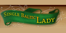 Single Baltic Lady