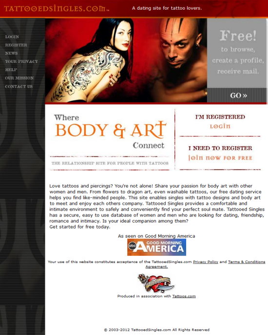 tattoo online dating sites Tattoo-singles is part of the online connections dating network, which includes many other general and tattoo dating sites as a member of tattoo-singles, your profile will automatically be shown on related tattoo dating sites or to related users in the online connections network at no additional charge.